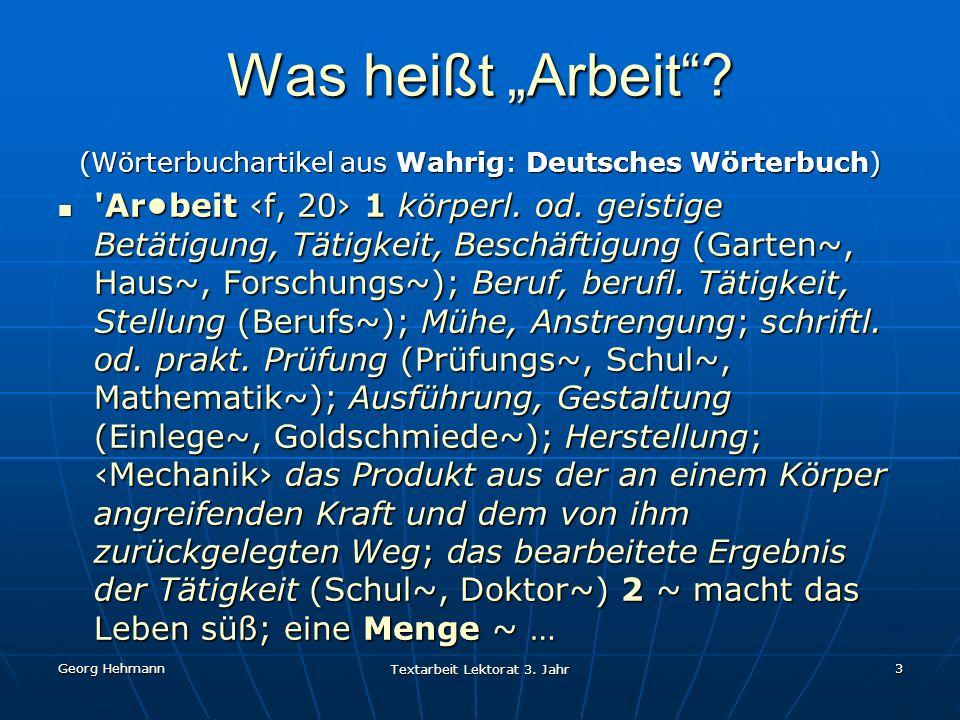 """Georg Hehmann Textarbeit Lektorat 3.Jahr 3 Was heißt """"Arbeit ."""