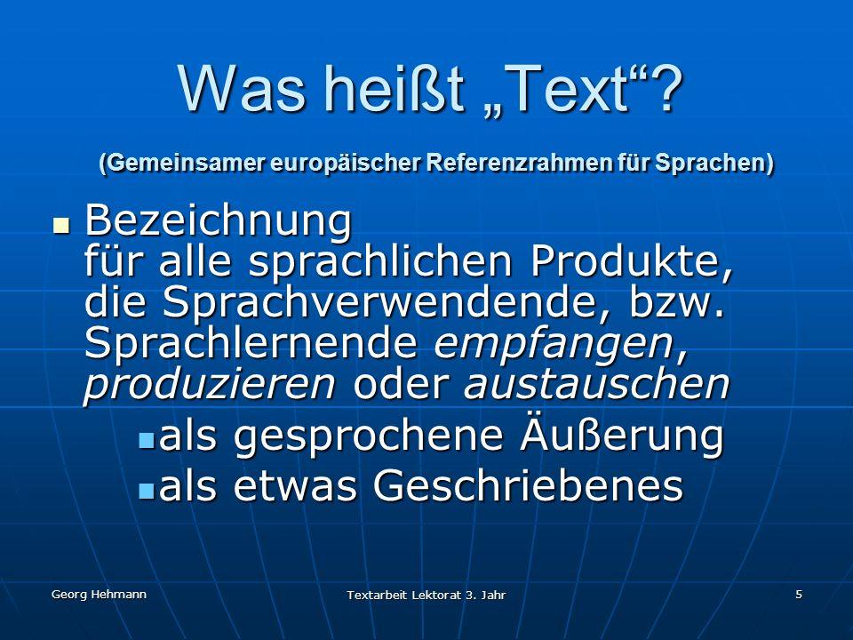 """Georg Hehmann Textarbeit Lektorat 3.Jahr 5 Was heißt """"Text ."""