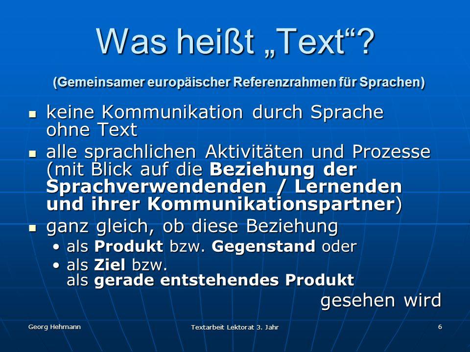"""Georg Hehmann Textarbeit Lektorat 3.Jahr 6 Was heißt """"Text ."""