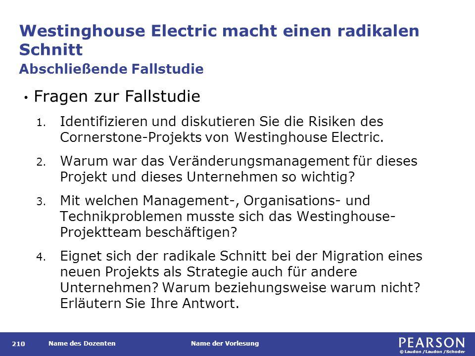 © Laudon /Laudon /Schoder Name des DozentenName der Vorlesung Westinghouse Electric macht einen radikalen Schnitt 210 Fragen zur Fallstudie 1. Identif