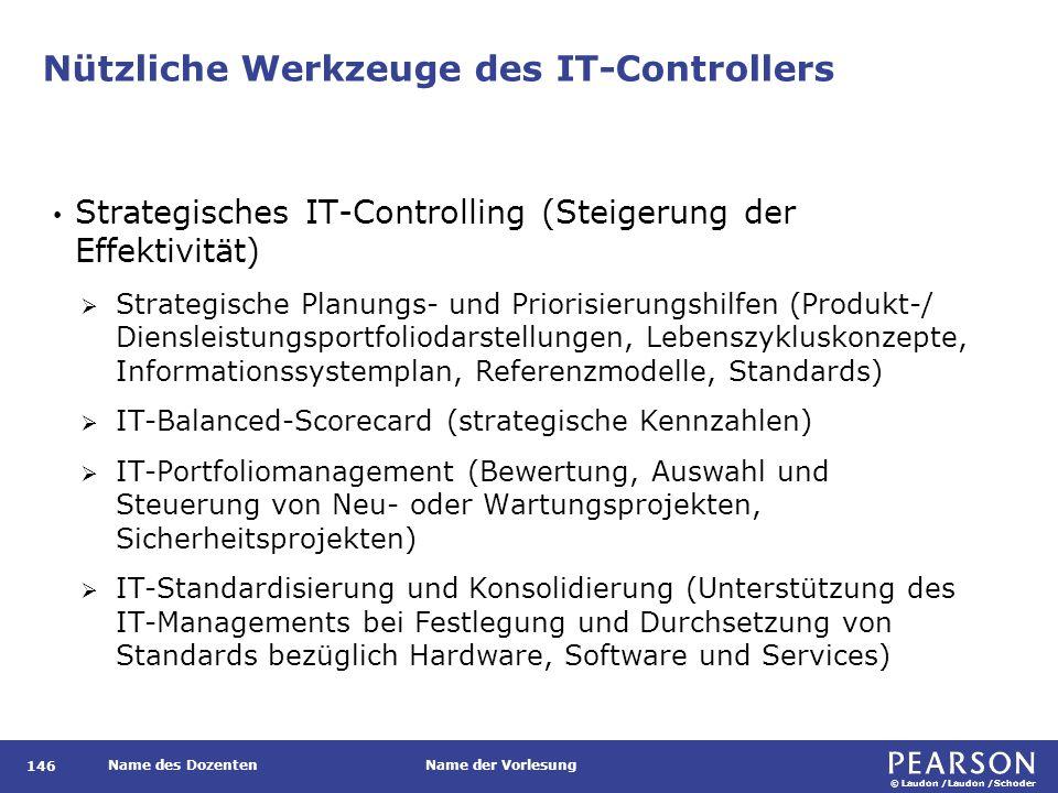 © Laudon /Laudon /Schoder Name des DozentenName der Vorlesung Nützliche Werkzeuge des IT-Controllers 146 Strategisches IT-Controlling (Steigerung der
