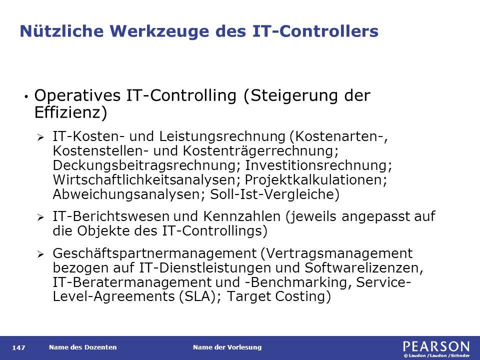 © Laudon /Laudon /Schoder Name des DozentenName der Vorlesung Nützliche Werkzeuge des IT-Controllers 147 Operatives IT-Controlling (Steigerung der Eff