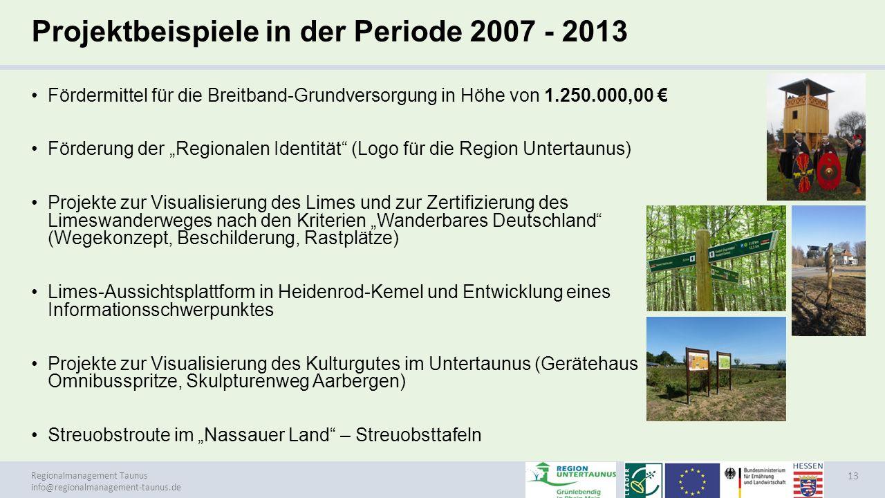 Regionalmanagement Taunus info@regionalmanagement-taunus.de Projektbeispiele in der Periode 2007 - 2013 Fördermittel für die Breitband-Grundversorgung
