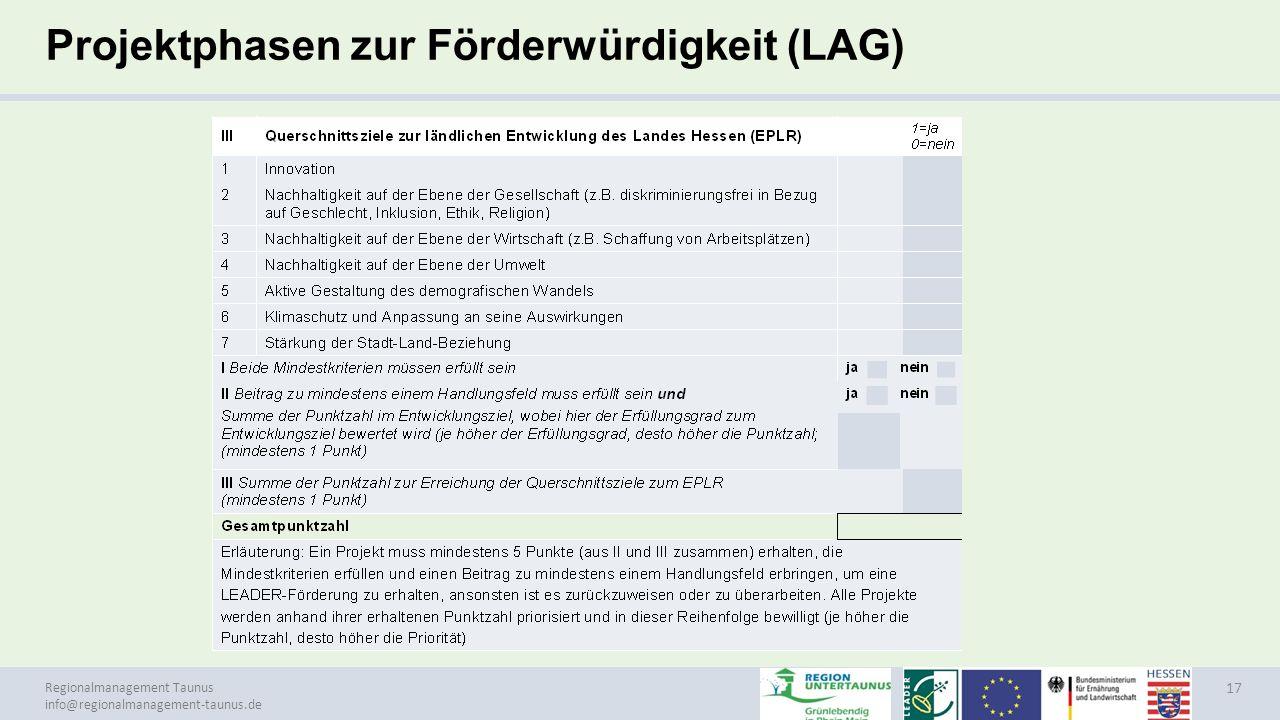 Regionalmanagement Taunus info@regionalmanagement-taunus.de Projektphasen zur Förderwürdigkeit (LAG) 17