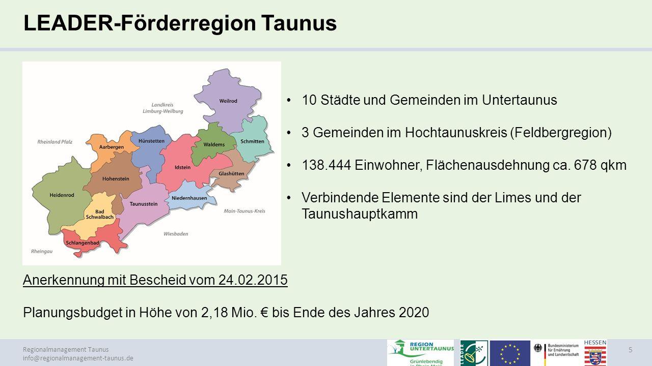 Regionalmanagement Taunus info@regionalmanagement-taunus.de LEADER-Förderregion Taunus 5 10 Städte und Gemeinden im Untertaunus 3 Gemeinden im Hochtau