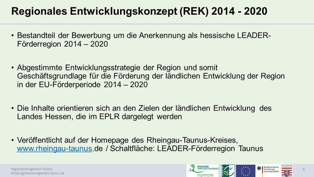 Regionalmanagement Taunus info@regionalmanagement-taunus.de Regionales Entwicklungskonzept (REK) 2014 - 2020 Bestandteil der Bewerbung um die Anerkenn
