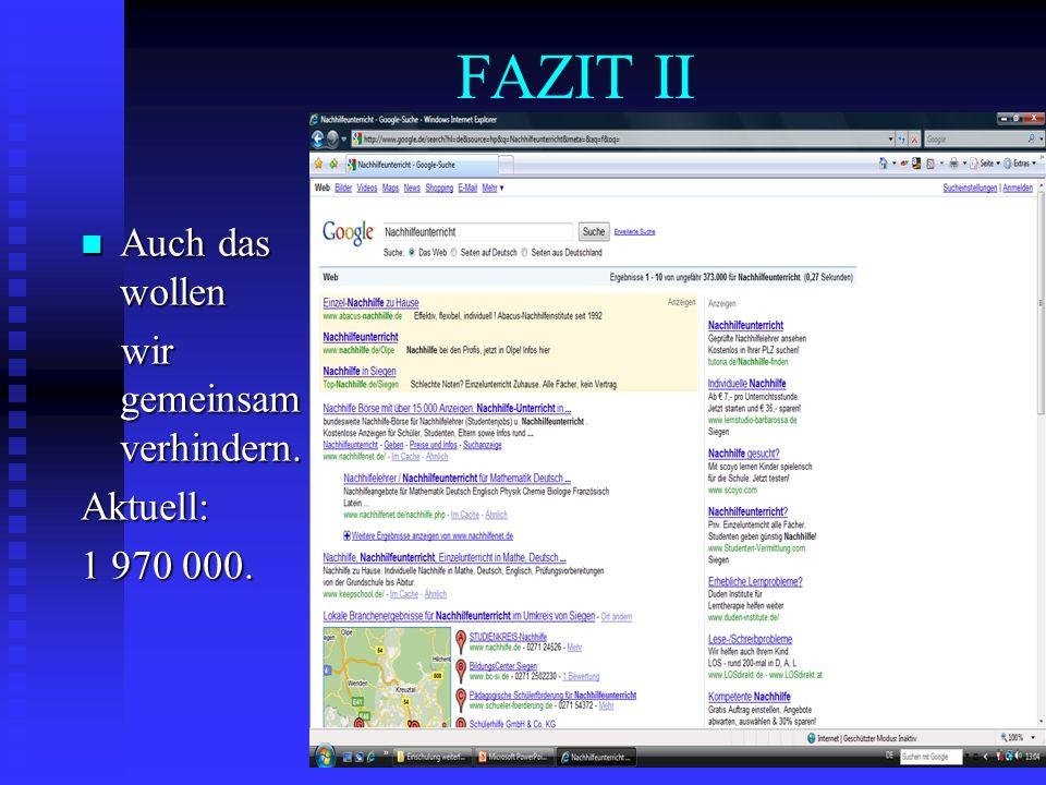 FAZIT II Auch das wollen Auch das wollen wir gemeinsam verhindern. wir gemeinsam verhindern.Aktuell: 1 970 000.