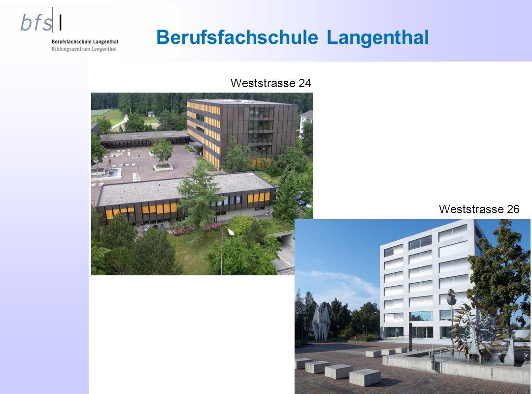 Berufsfachschule Langenthal Weststrasse 24 Weststrasse 26