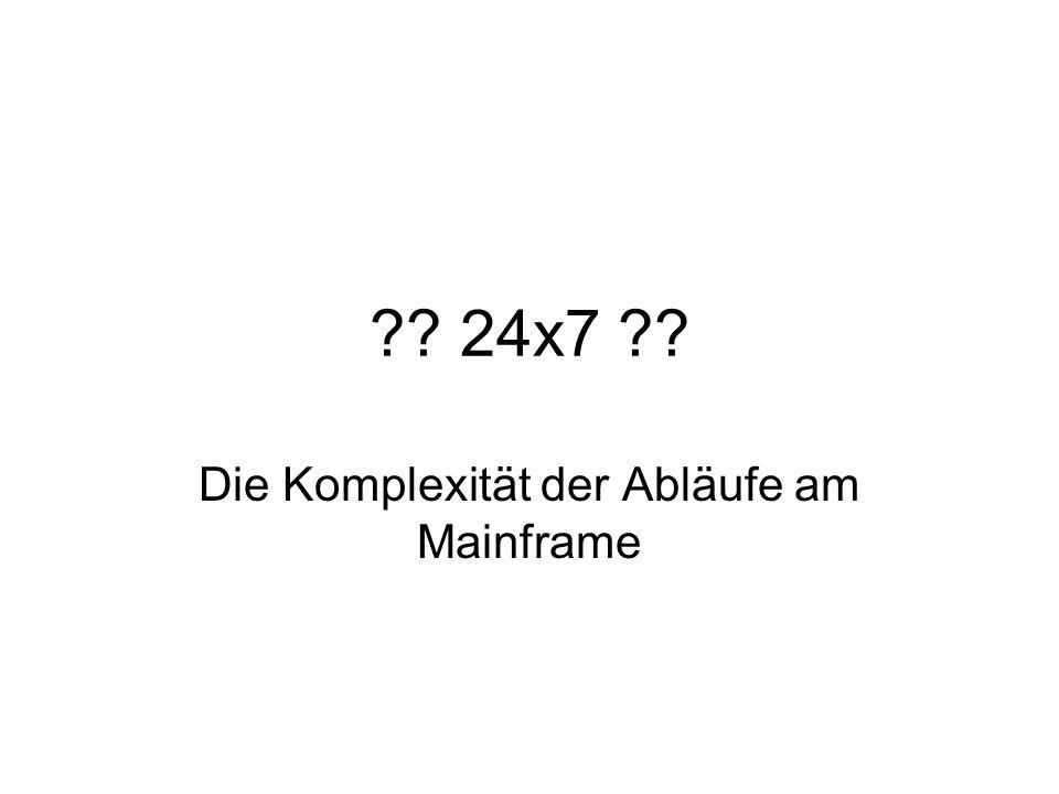24x7 Die Komplexität der Abläufe am Mainframe