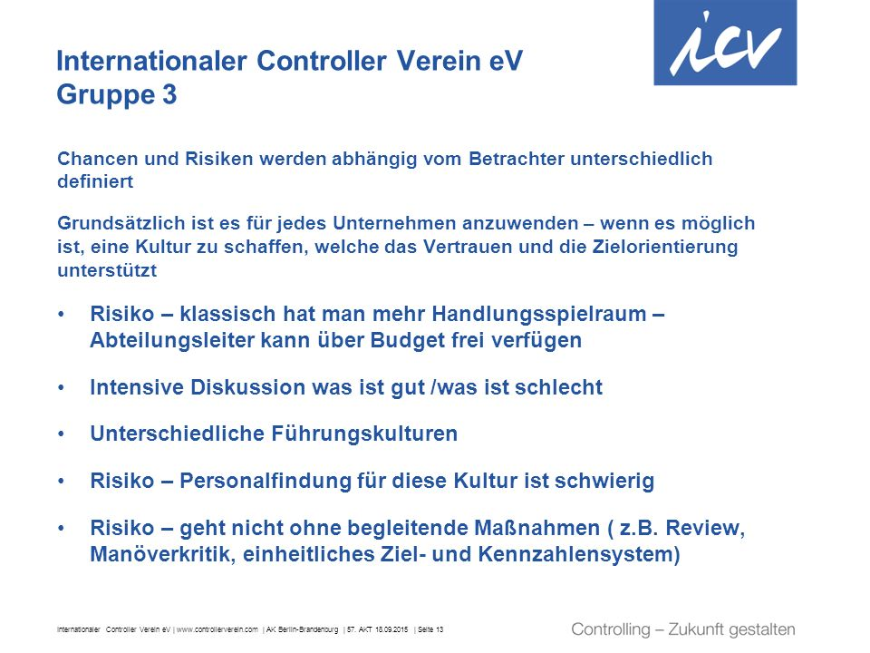 Internationaler Controller Verein eV | www.controllerverein.com | AK Berlin-Brandenburg | 57. AKT 18.09.2015 | Seite 13 Internationaler Controller Ver
