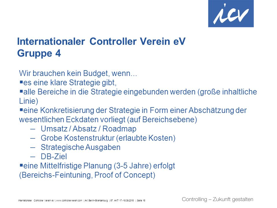 Internationaler Controller Verein eV | www.controllerverein.com | AK Berlin-Brandenburg | 57. AKT 17.-18.09.2015 | Seite 15 Internationaler Controller