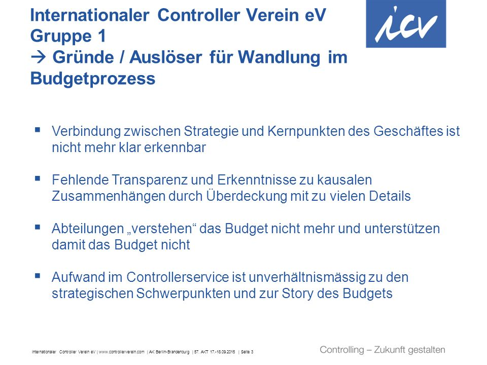 Internationaler Controller Verein eV | www.controllerverein.com | AK Berlin-Brandenburg | 57. AKT 17.-18.09.2015 | Seite 3 Internationaler Controller