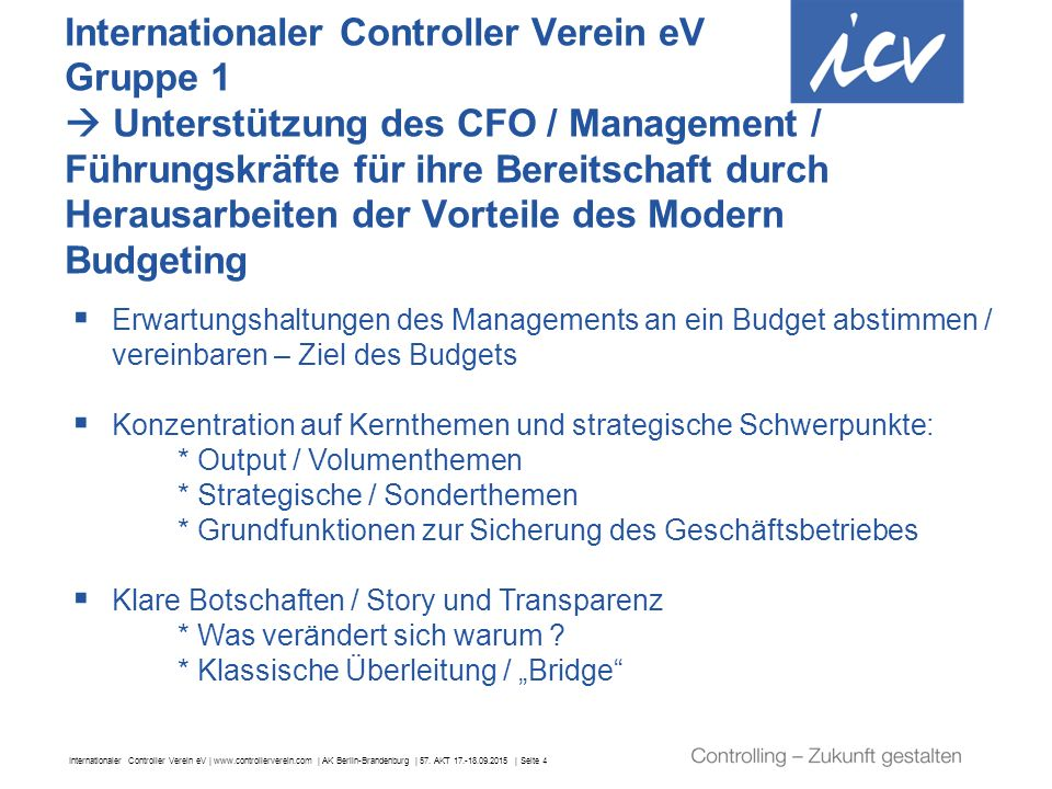 Internationaler Controller Verein eV | www.controllerverein.com | AK Berlin-Brandenburg | 57. AKT 17.-18.09.2015 | Seite 4 Internationaler Controller