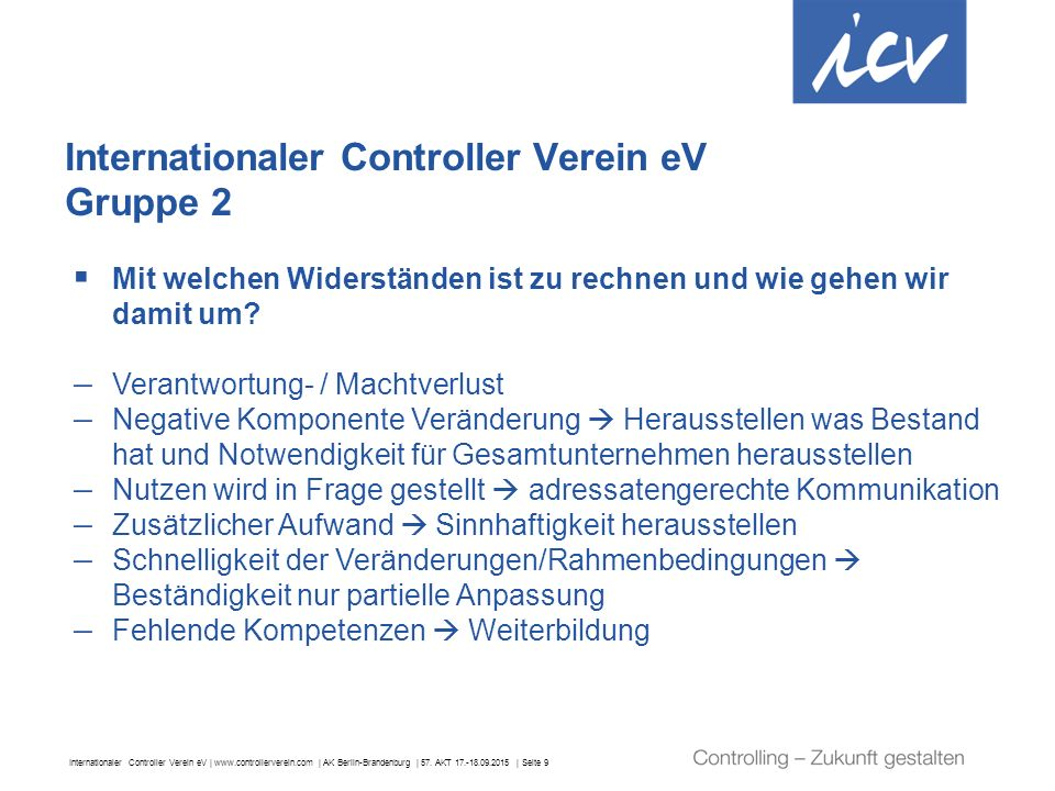 Internationaler Controller Verein eV | www.controllerverein.com | AK Berlin-Brandenburg | 57. AKT 17.-18.09.2015 | Seite 9 Internationaler Controller