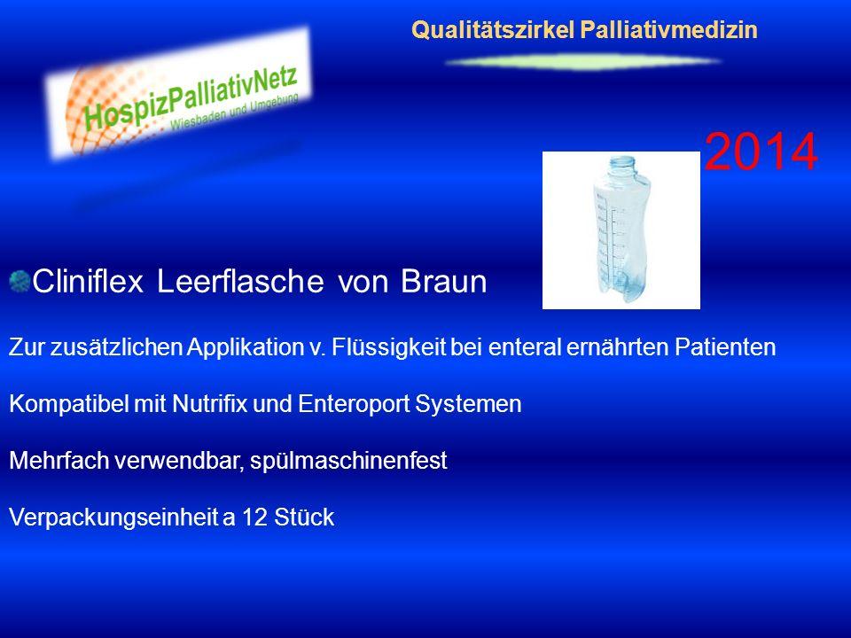 Qualitätszirkel Palliativmedizin 2014 Cliniflex Leerflasche von Braun Zur zusätzlichen Applikation v. Flüssigkeit bei enteral ernährten Patienten Komp