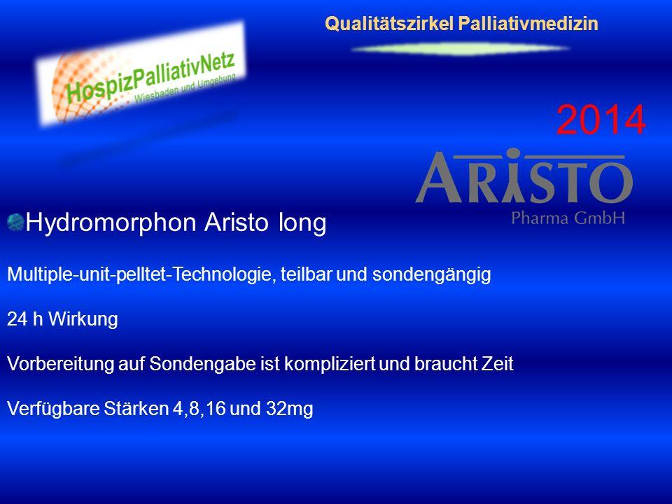 Qualitätszirkel Palliativmedizin 2014 Hydromorphon Aristo long Multiple-unit-pelltet-Technologie, teilbar und sondengängig 24 h Wirkung Vorbereitung a