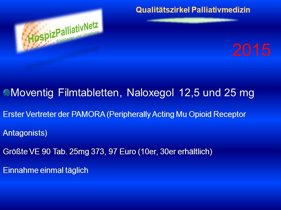 Qualitätszirkel Palliativmedizin 2015 Moventig Filmtabletten, Naloxegol 12,5 und 25 mg Erster Vertreter der PAMORA (Peripherally Acting Mu Opioid Rece