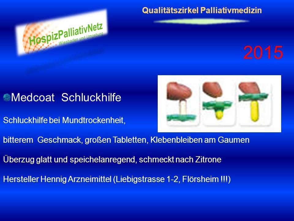 Qualitätszirkel Palliativmedizin 2015 Medcoat Schluckhilfe Schluckhilfe bei Mundtrockenheit, bitterem Geschmack, großen Tabletten, Klebenbleiben am Ga