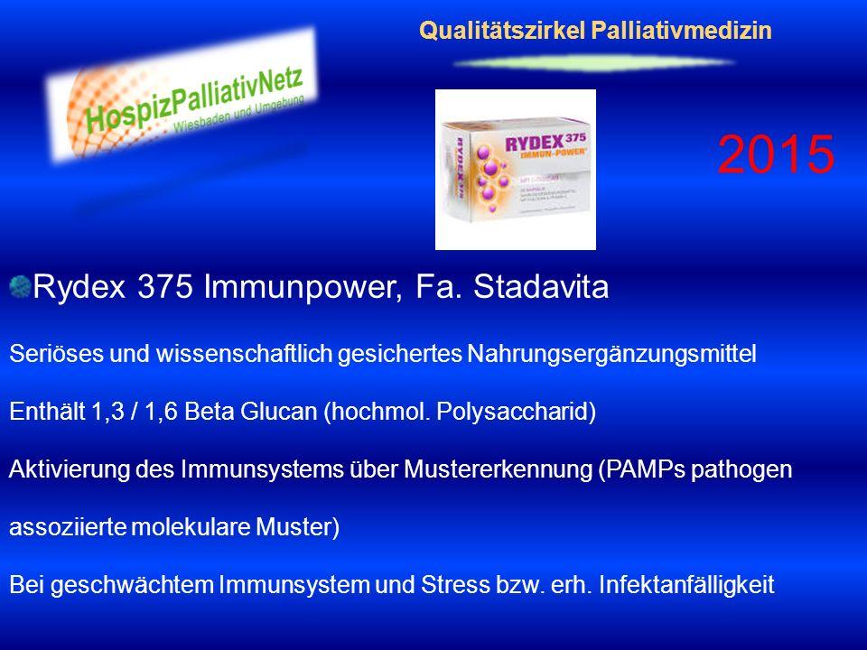Qualitätszirkel Palliativmedizin 2015 Rydex 375 Immunpower, Fa. Stadavita Seriöses und wissenschaftlich gesichertes Nahrungsergänzungsmittel Enthält 1