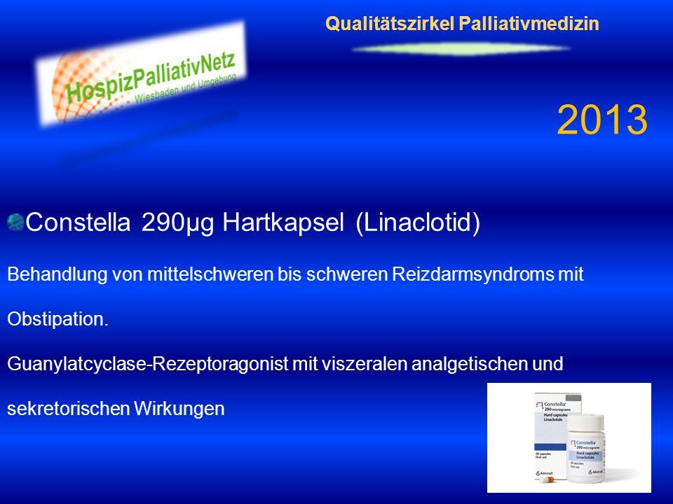 Qualitätszirkel Palliativmedizin 2013 Constella 290µg Hartkapsel (Linaclotid) Behandlung von mittelschweren bis schweren Reizdarmsyndroms mit Obstipat
