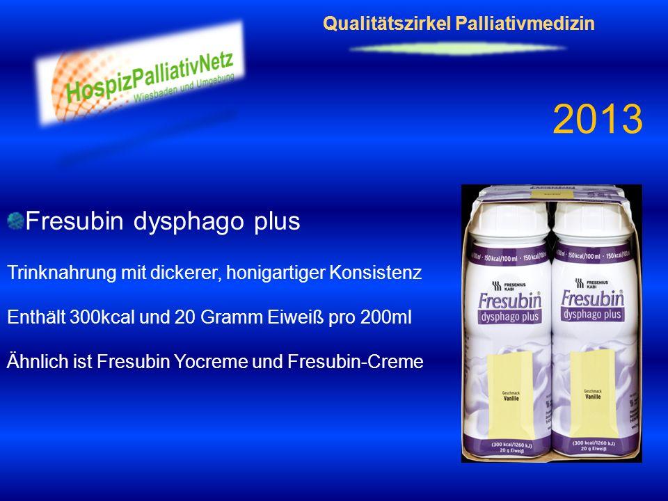 Qualitätszirkel Palliativmedizin 2013 Fresubin dysphago plus Trinknahrung mit dickerer, honigartiger Konsistenz Enthält 300kcal und 20 Gramm Eiweiß pr