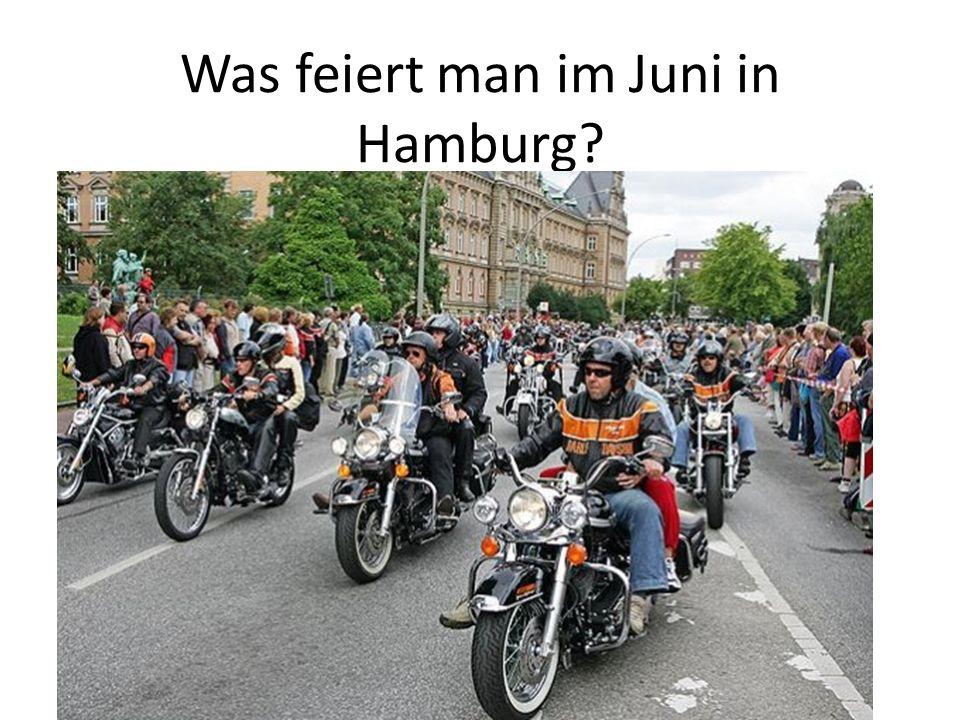 Was feiert man im Juni in Hamburg