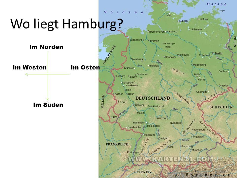 Wo liegt Hamburg? Im Norden Im Osten Im Süden Im Westen