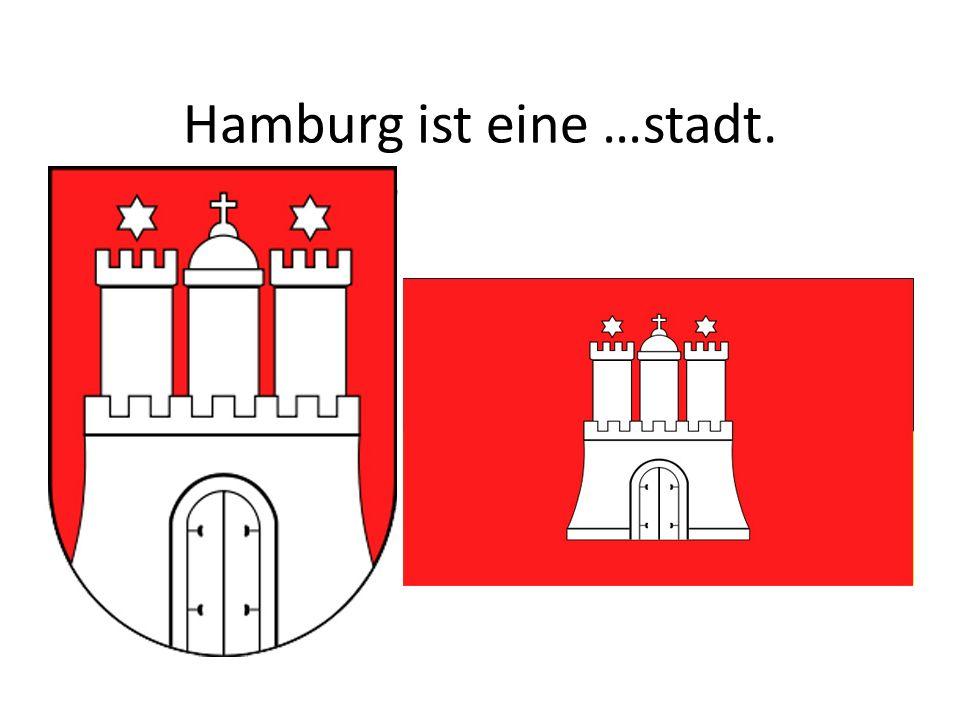 Hamburg ist eine …stadt.