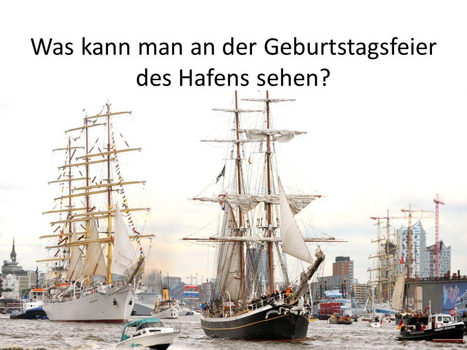 Was kann man an der Geburtstagsfeier des Hafens sehen?