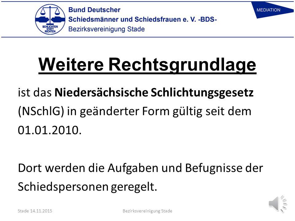 Die Rechtsgrundlage ist das Niedersächsische Schiedsämtergesetz (NSchÄG) vom 01.12.1989 in geänderter Form gültig seit dem 01.01.2010. Danach haben St