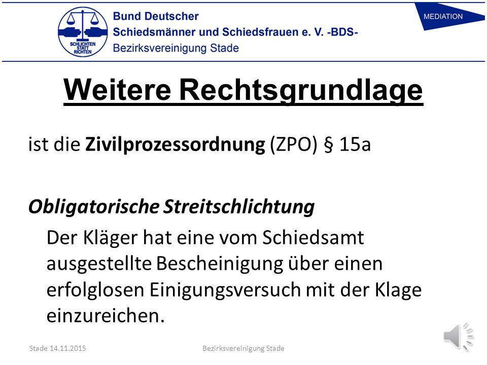 Weitere Rechtsgrundlage ist das Niedersächsische Schlichtungsgesetz (NSchlG) in geänderter Form gültig seit dem 01.01.2010. Dort werden die Aufgaben u