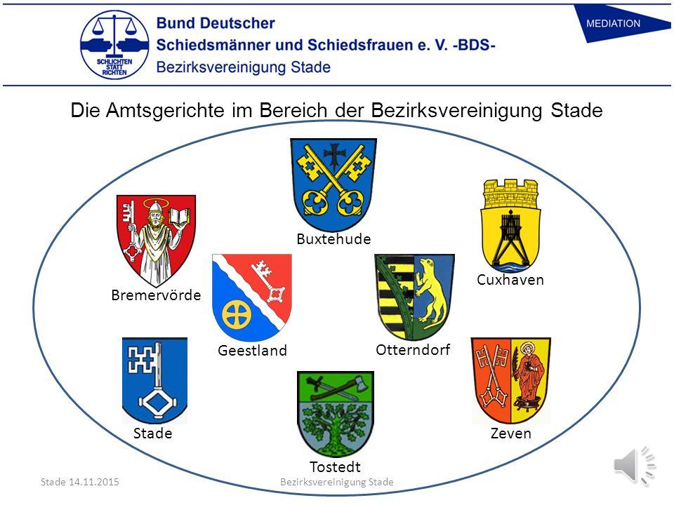 Die Amtsgerichte im Bereich der Bezirksvereinigung Stade Bremervörde Cuxhaven Geestland Stade Tostedt Zeven Stade 14.11.2015Bezirksvereinigung Stade Buxtehude Otterndorf