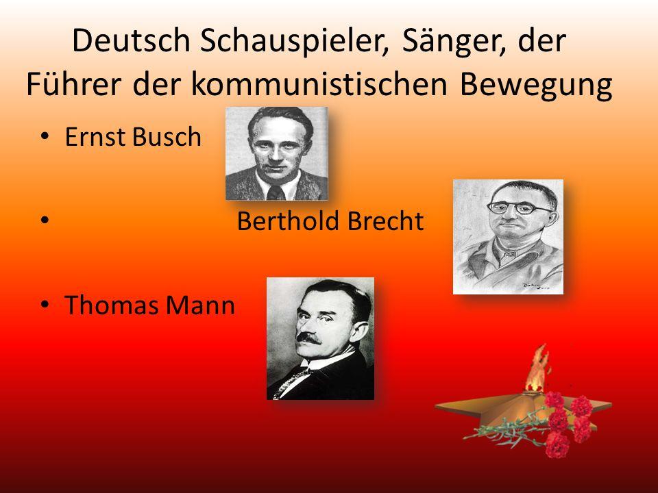 Deutsch Schauspieler, Sänger, der Führer der kommunistischen Bewegung Ernst Busch Berthold Brecht Thomas Mann