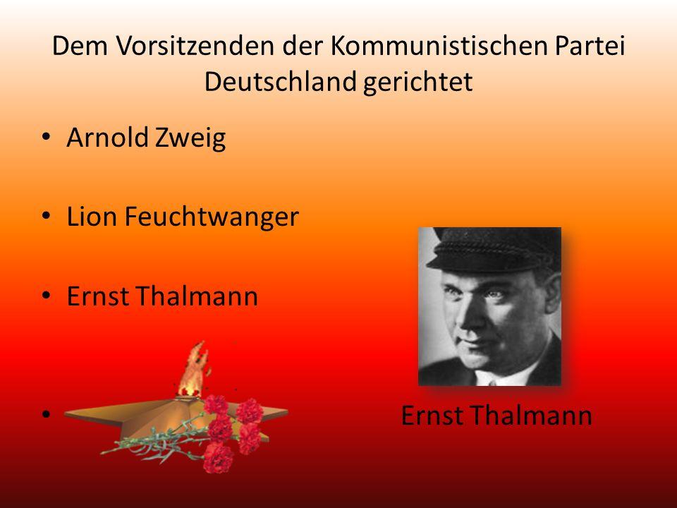 Dem Vorsitzenden der Kommunistischen Partei Deutschland gerichtet Arnold Zweig Lion Feuchtwanger Ernst Thalmann