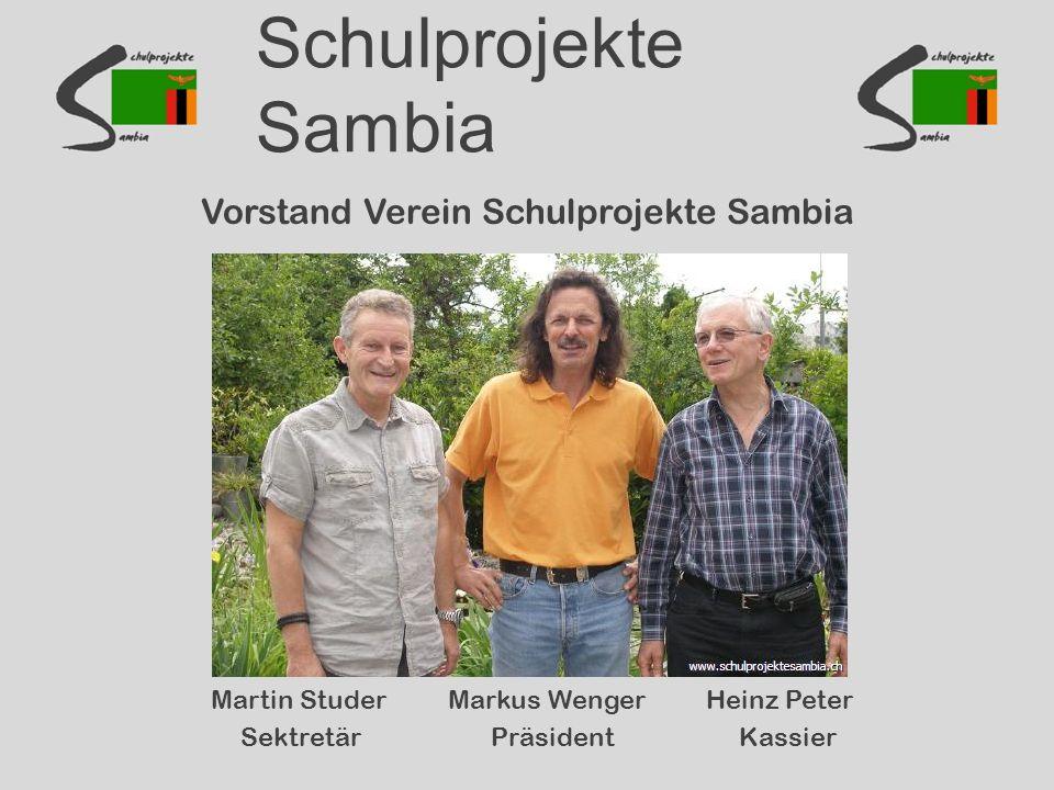 Schulprojekte Sambia Vorstand Verein Schulprojekte Sambia Martin Studer Markus Wenger Heinz Peter Sektretär Präsident Kassier