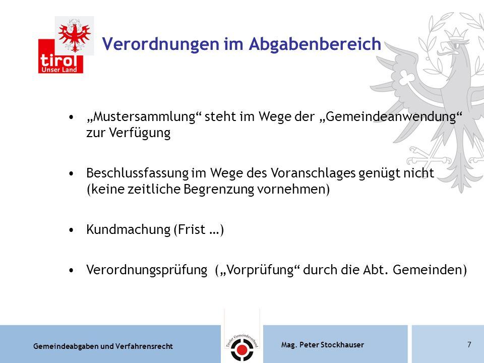 """Gemeindeabgaben und Verfahrensrecht Mag. Peter Stockhauser7 Verordnungen im Abgabenbereich """"Mustersammlung"""" steht im Wege der """"Gemeindeanwendung"""" zur"""