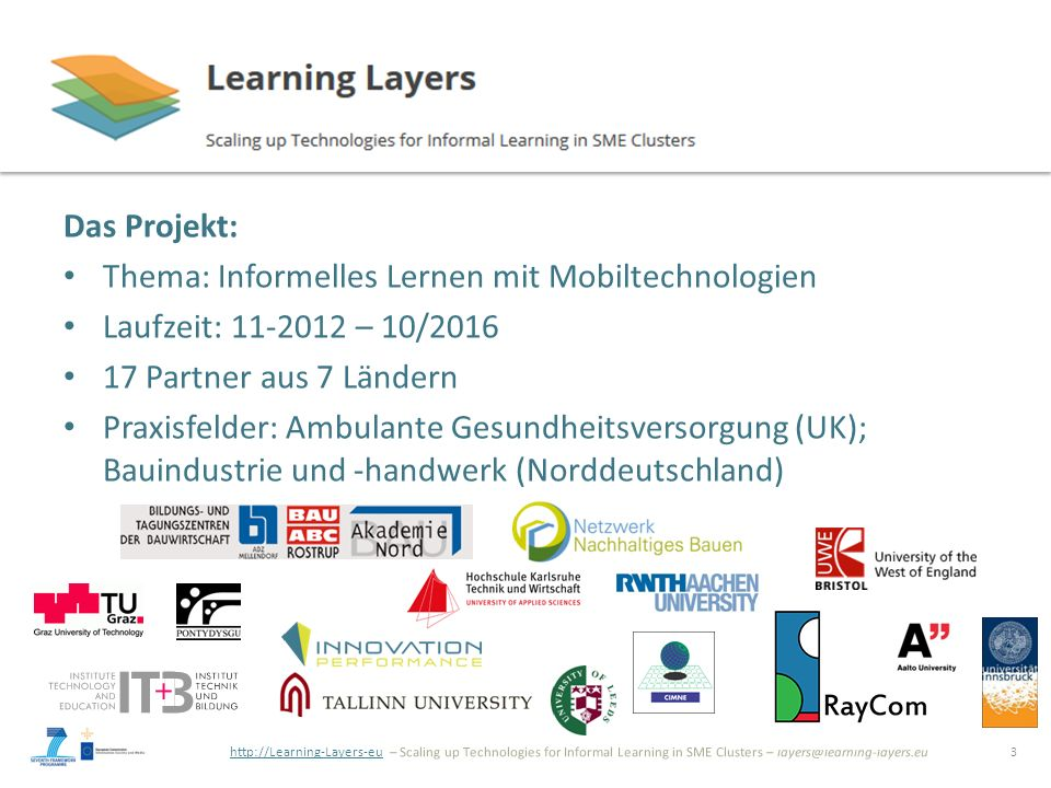http://Learning-Layers-euhttp://Learning-Layers-eu – Scaling up Technologies for Informal Learning in SME Clusters – layers@learning-layers.eu Das Pro