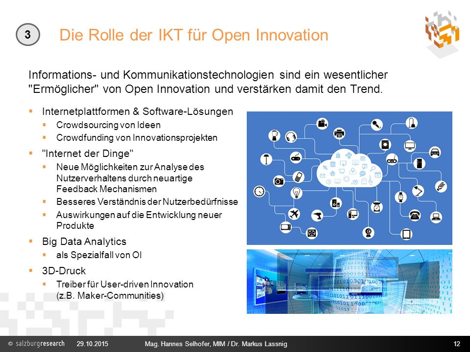 Die Rolle der IKT für Open Innovation  Internetplattformen & Software-Lösungen  Crowdsourcing von Ideen  Crowdfunding von Innovationsprojekten 