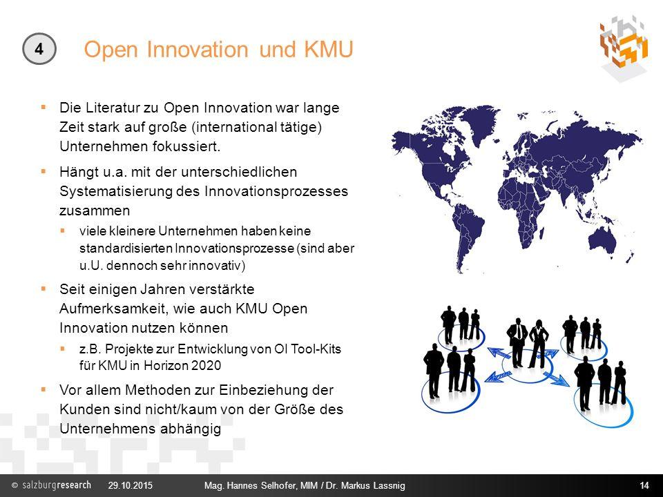 Open Innovation und KMU  Die Literatur zu Open Innovation war lange Zeit stark auf große (international tätige) Unternehmen fokussiert.  Hängt u.a.