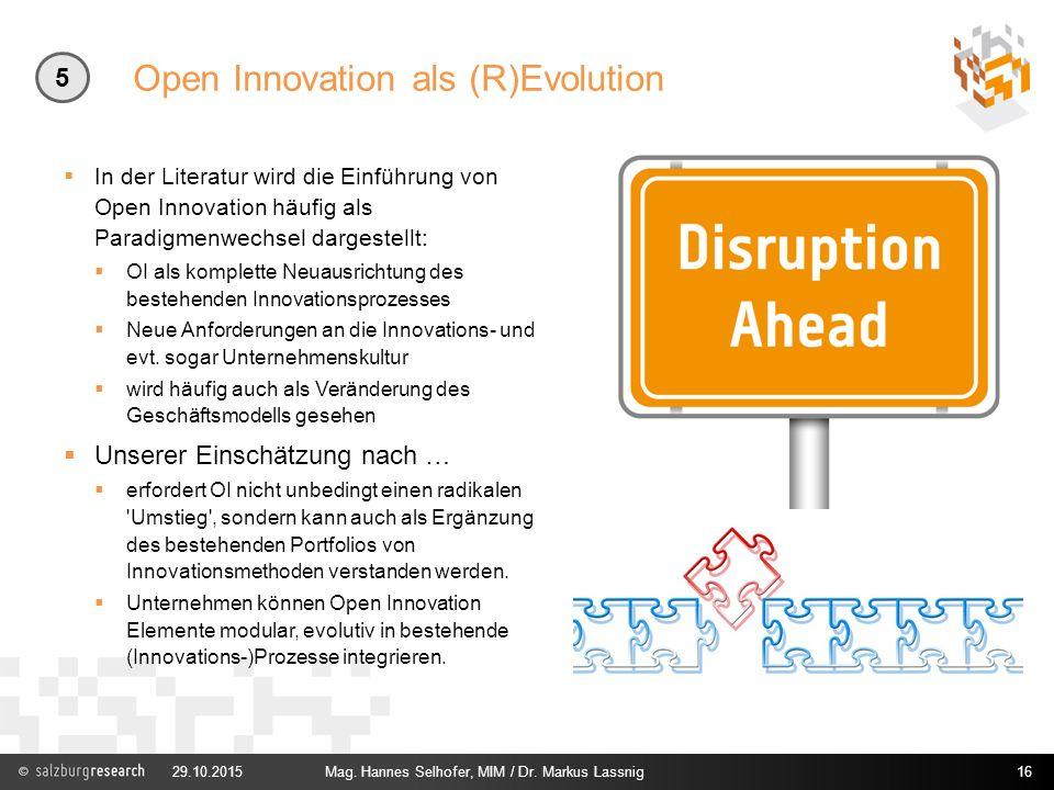 Open Innovation als (R)Evolution  In der Literatur wird die Einführung von Open Innovation häufig als Paradigmenwechsel dargestellt:  OI als komplet