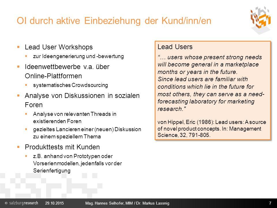 OI durch aktive Einbeziehung der Kund/inn/en  Lead User Workshops  zur Ideengenerierung und -bewertung  Ideenwettbewerbe v.a. über Online-Plattform