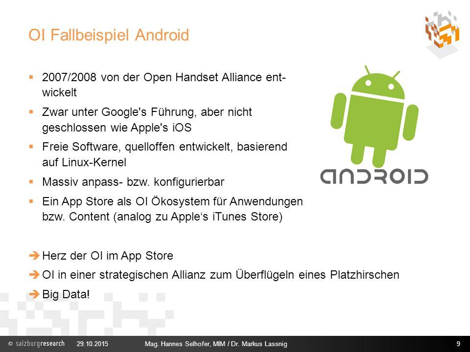OI Fallbeispiel Android  2007/2008 von der Open Handset Alliance ent- wickelt  Zwar unter Google's Führung, aber nicht geschlossen wie Apple's iOS 