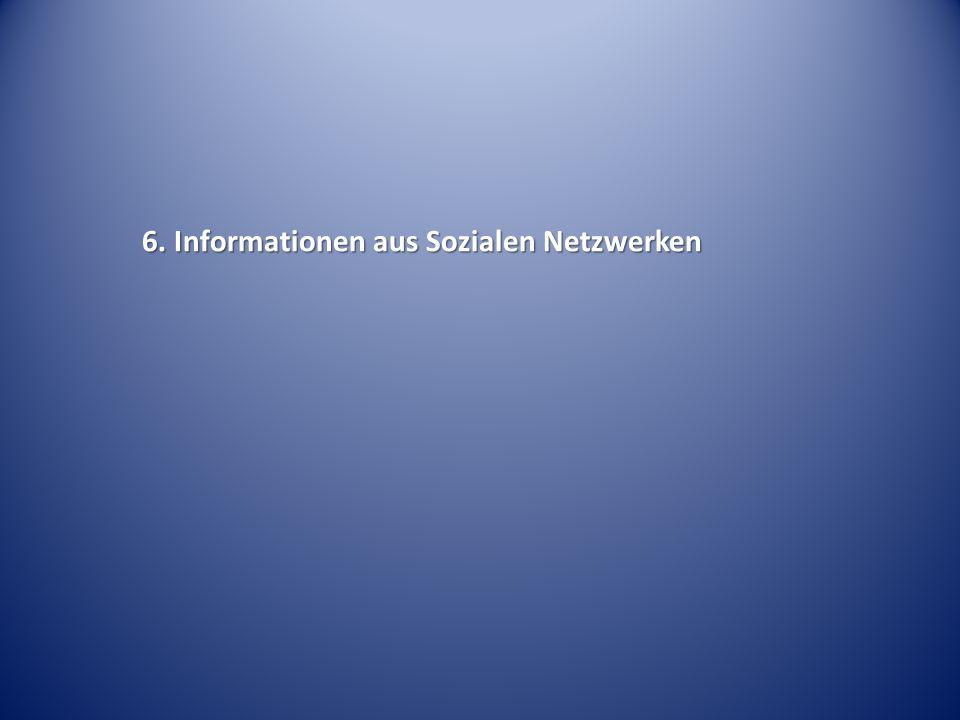 6. Informationen aus Sozialen Netzwerken