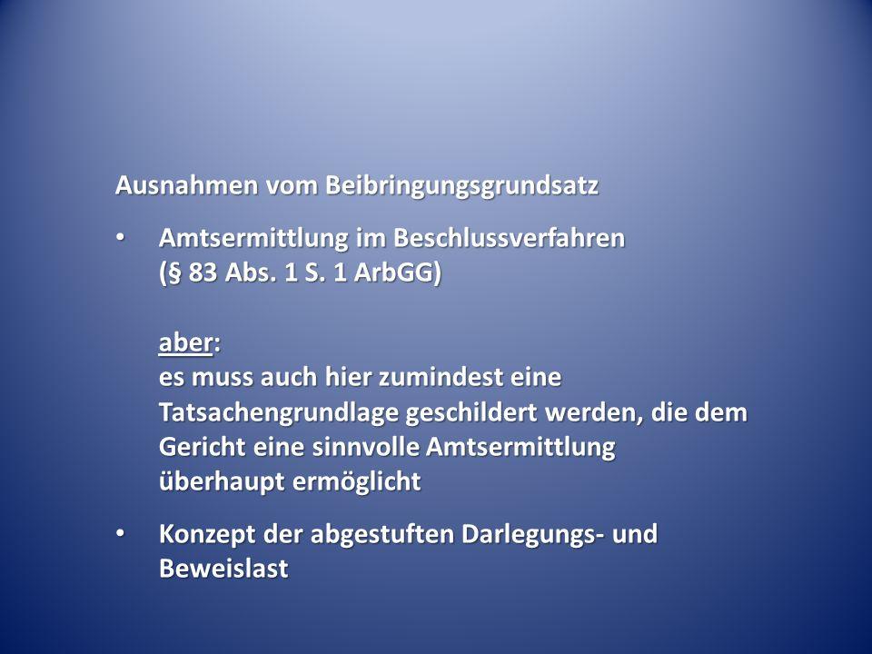 Ausnahmen vom Beibringungsgrundsatz Amtsermittlung im Beschlussverfahren (§ 83 Abs.