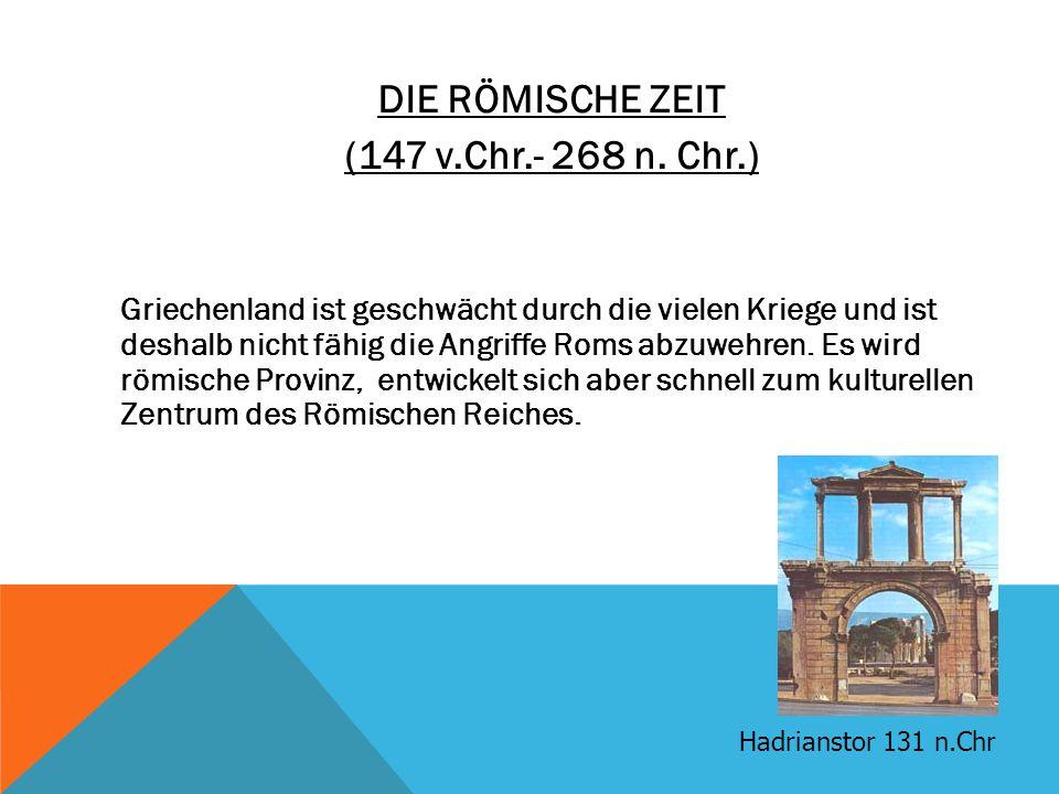 DIE RÖMISCHE ZEIT (147 v.Chr.- 268 n.