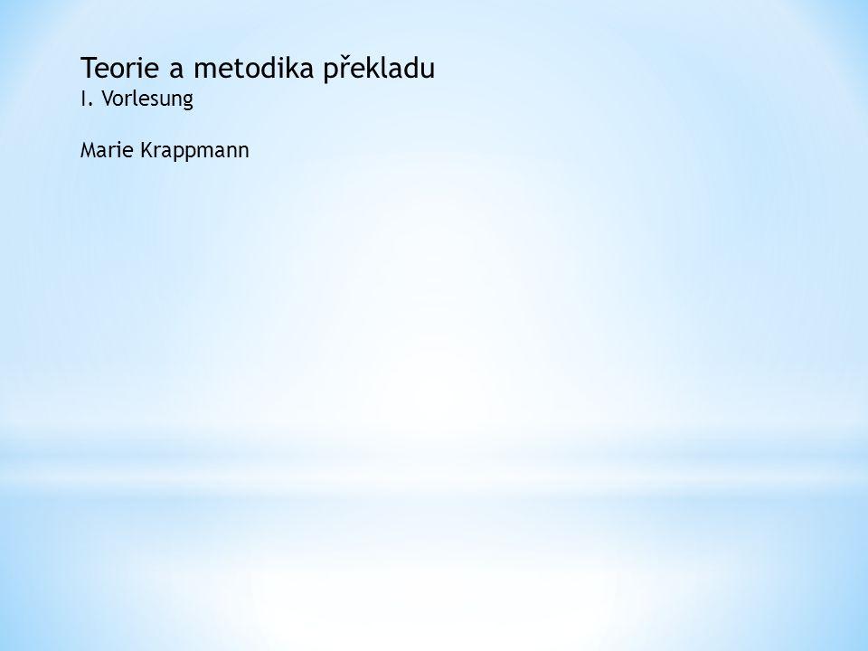 Teorie a metodika překladu I. Vorlesung Marie Krappmann