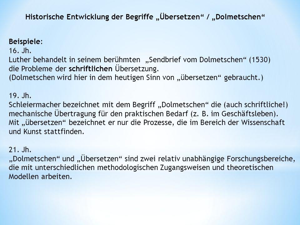 """Historische Entwicklung der Begriffe """"Übersetzen"""" / """"Dolmetschen"""" Beispiele: 16. Jh. Luther behandelt in seinem berühmten """"Sendbrief vom Dolmetschen"""""""