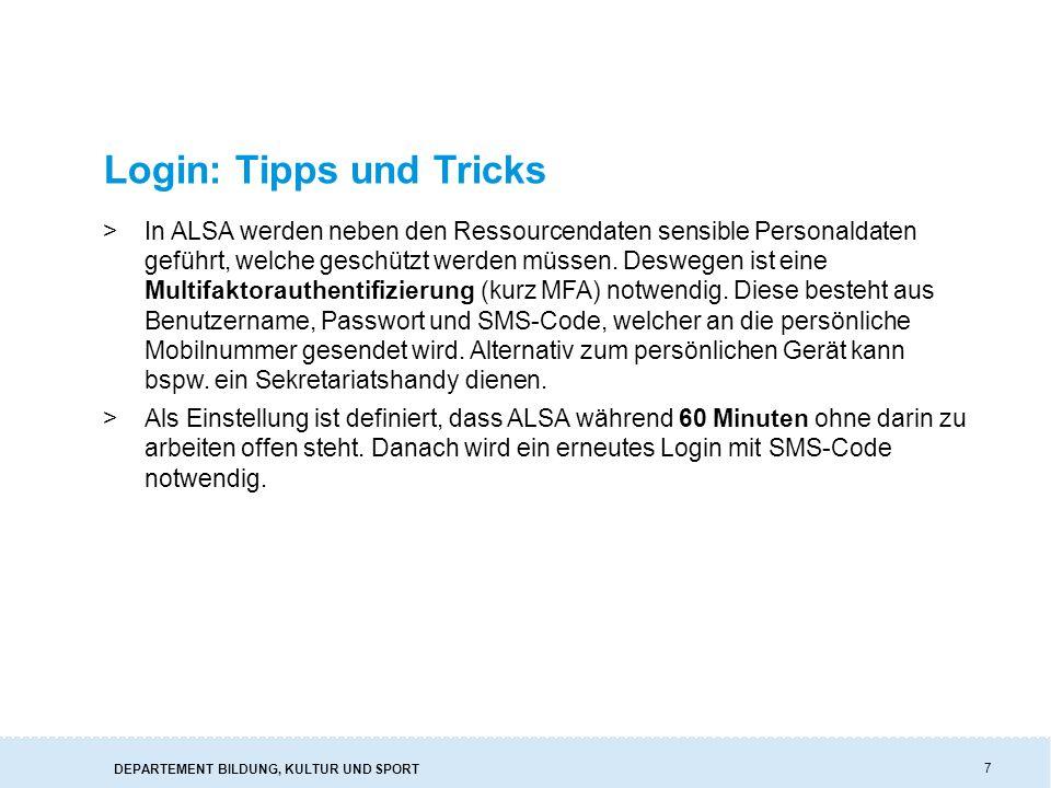 DEPARTEMENT BILDUNG, KULTUR UND SPORT 28 Pensenkontrolle: Tipps und Tricks >Die Pensenkontrolle kann zu jedem Zeitpunkt von der Schule aufgerufen werden, um den Pensen- Kontostand einzusehen.