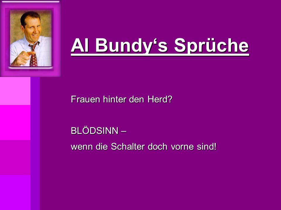 Al Bundy's Sprüche Frauen hinter den Herd? BLÖDSINN – wenn die Schalter doch vorne sind!