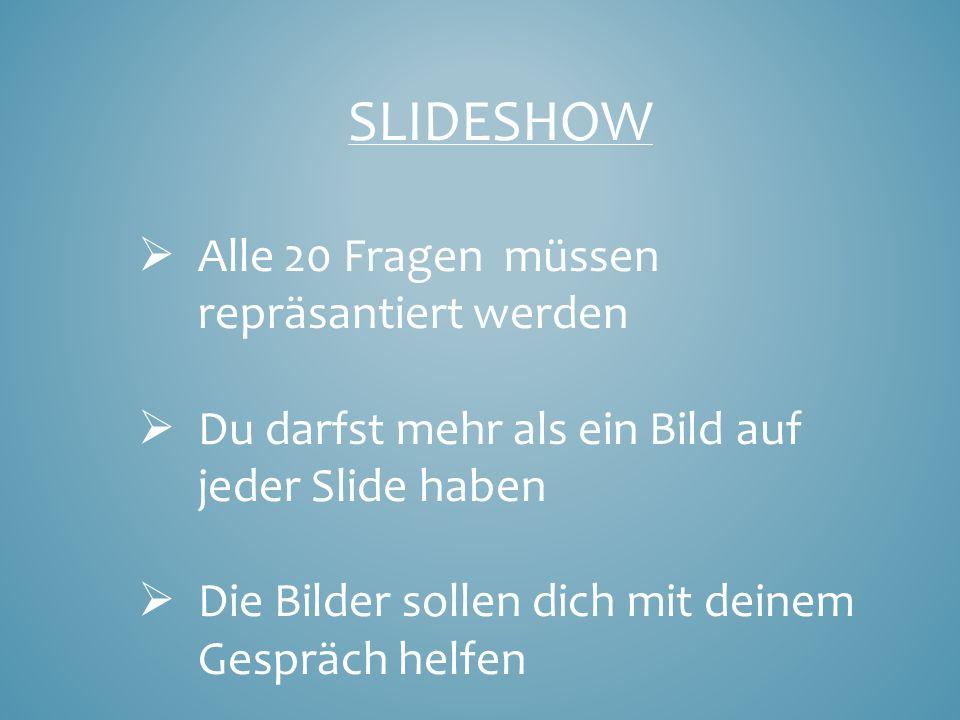 Präsentation (40) Es muß eingeprägt werden Du sollst klar sprechen Du sollst alle Fragen Antworten Du sollst dein Slideshow benutzen